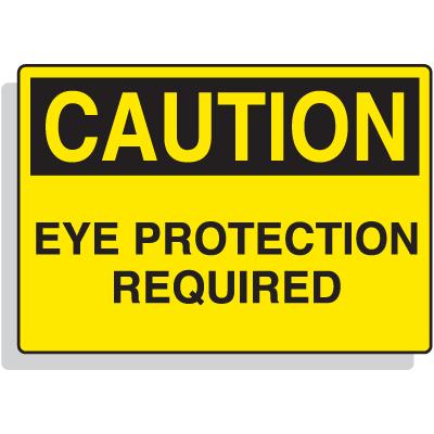 Fiberglass OSHA Sign - Caution - Eye Protection Required