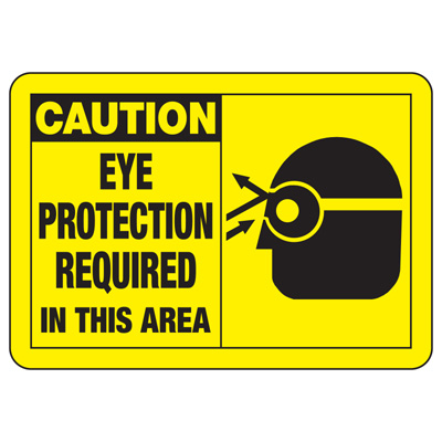 Safety Alert Signs - Caution Eye Protection Required In This Area